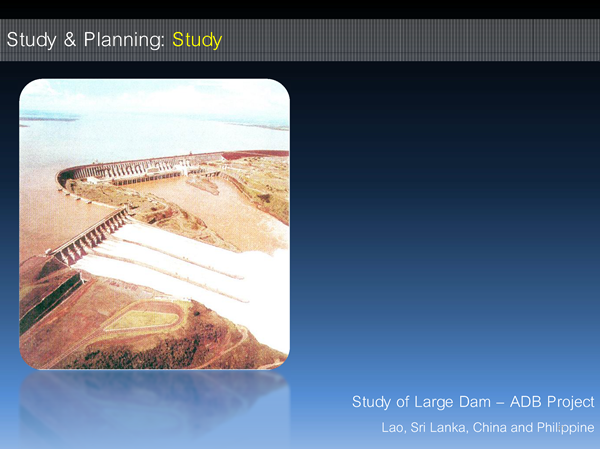 Study of Large Dam – ADB Project